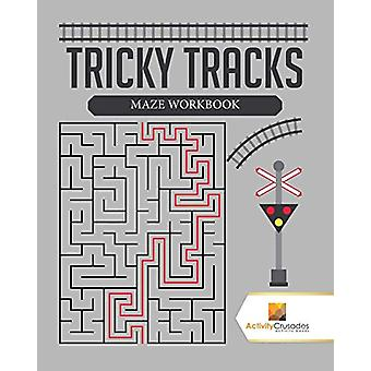 Tricky Tracks - Maze Workbook by Activity Crusades - 9780228221456 Book