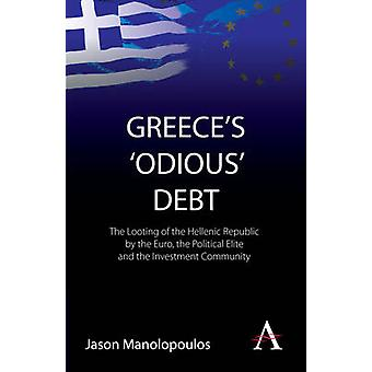 Greece's 'odious' Debt - The Looting of the Hellenic Republic by the E