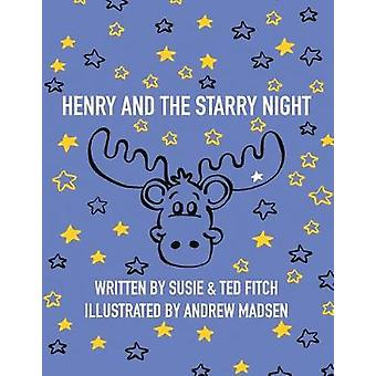Henry and the Starry Night by Susie and Ted Fitch - 9781480824478 Book
