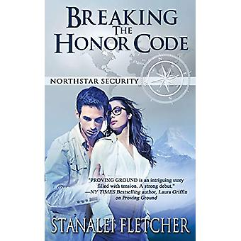 Breaking the Honor Code by Stanalei Fletcher - 9781509214662 Book