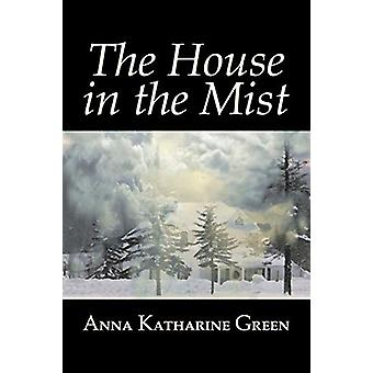 The House in the Mist by Anna Katharine Green - Fiction - Thrillers -