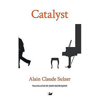 Catalyst by Alain Claude Sulzer - 9781783082711 Book