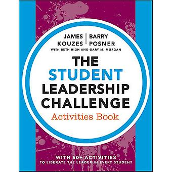 The Student Leadership Challenge di James M. KouzesBarry Z. PosnerBeth HighGary M. Morgan