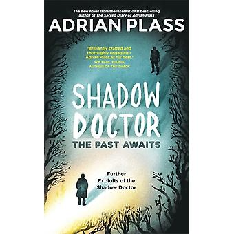 Shadow Doctor The Past Awaits Shadow Doctor Series by Adrian Plass