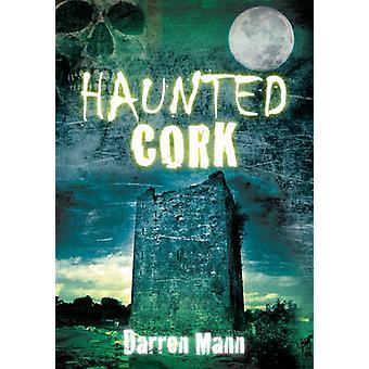 Haunted Cork par Darren Mann