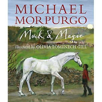 Muck and Magic av Michael Morpurgo & Illustrated av Olivia Lomenech Gill