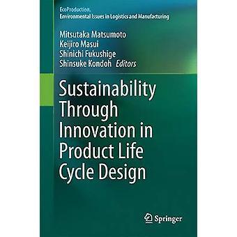 Bærekraft gjennom innovasjon i produktlivssyklusdesign av Redigert av Mitsutaka Matsumoto &Edited av Keijiro Masui &Edited by Shinichi Fukushige &Edited by Shinsuke Kondoh