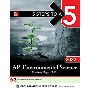 5 Steps to a 5 AP Environmental Science 2022 by Courtney Mayer