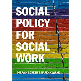 Social Policy for Social Work by Lorraine Green