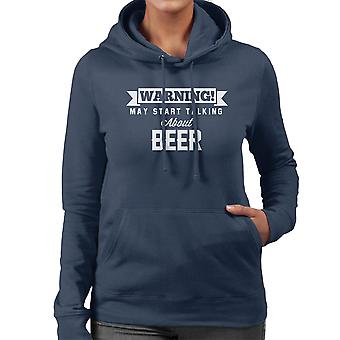Warning May Start Talking About Beer Women's Hooded Sweatshirt