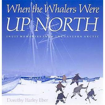 När valfångare var norr - Inuit minnen från de östra Arcti