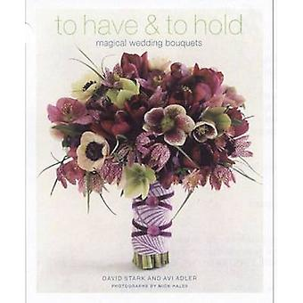 To Have and to Hold - Magical Wedding Bouquets by David Stark - Avi Ad