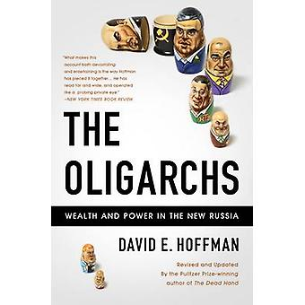 The Oligarchs - Wealth and Power in the New Russia (Revised edition) b