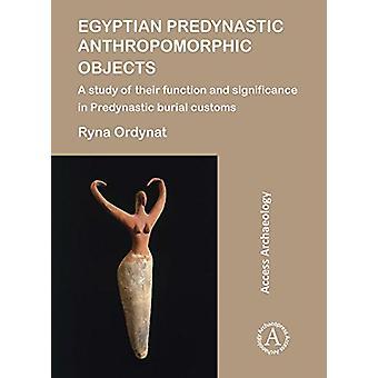 Egyptiska Fördynastisk antropomorfisk objekt - en studie av deras funktion