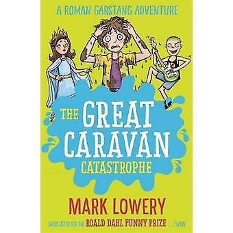 Die große Karawane-Katastrophe von Mark Lowery - 9781848126138 Buch