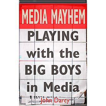 Media Mayhem - leka med de stora pojkarna i Media av John D'arcy - 978
