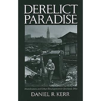 Derelict Paradise - Homelessness and Urban Development in Cleveland -