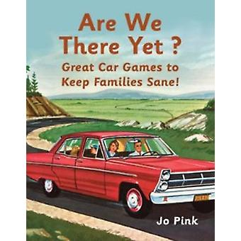 Are We There Yet? - Favourite Car Games To Keep Families Sane! by Jo P