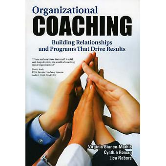 Organizational Coaching - Building Relationships - Processes - and Str