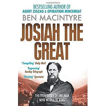 Josiah der große: die wahre Geschichte des Mannes, der König sein würde