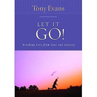 Let It Go!: loskomen uit angst en angst
