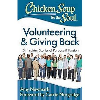 Chicken Soup for the Soul: Volunteering and Giving Back: 101 Inspiring Stories About Purpose and Passion