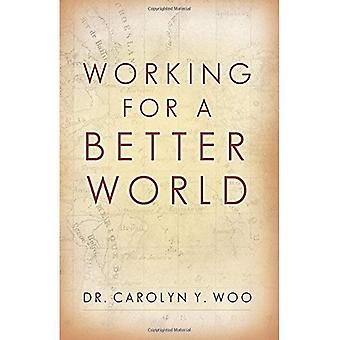 Travaillant pour un monde meilleur: Dieu, voisin, libre