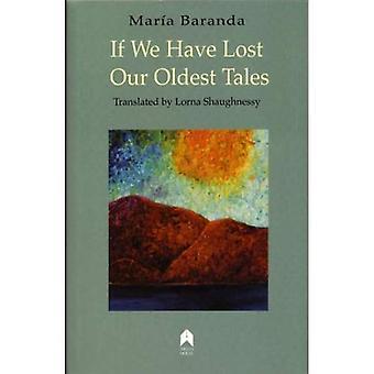 If We Have Lost Our Oldest Tales/Fabula de Los Perdidos