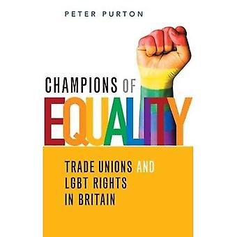 Champions of Equality: Trade unions and LGBT rights in Britain (Paperback)