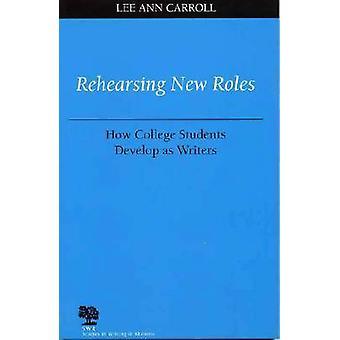 Répéter de nouveaux rôles - étudiants comment développent comme écrivains par Lee