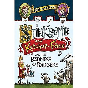 Stinkbomb und Ketchup-Gesicht und die Schlechtigkeit der Dachse (Stinkbomb und Ketchup Gesicht)