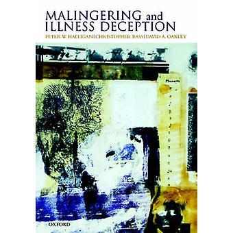 Malingering and Illness Deception by Halligan & Peter
