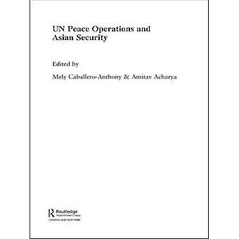 Un Peace Operations and Asian Security by CabelleroAnthony & Mely