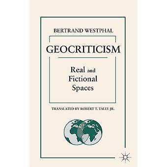 Geocriticism reale und fiktive Räume von Westphal & Bertrand