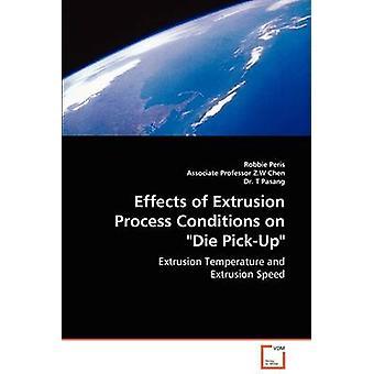 Efectos de las condiciones de proceso de extrusión en Die recogida por Peris & Robbie
