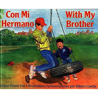 Con Mi Hermano = - With My Brother by Eileen Roe - Jo Mintzer - Robert