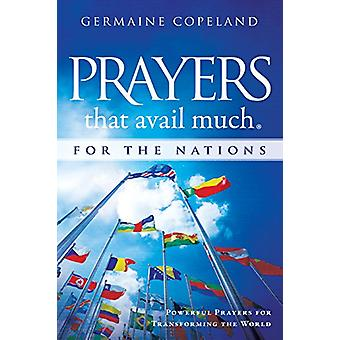 Prayers That Avail Much for the Nations - Powerful Prayers for Transfo