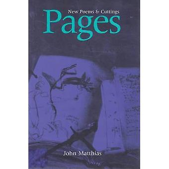 Pages - New Poems and Cuttings by John Matthias - 9780804010207 Book
