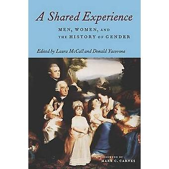 A Shared Experience - Women - Men and the History of Gender by Laura M