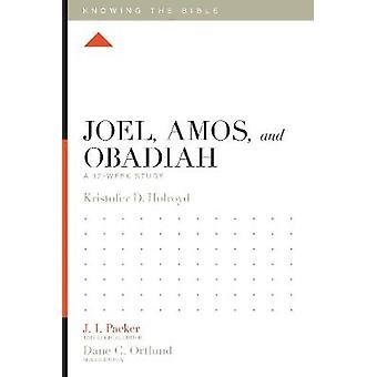 Joel - Amos - and Obadiah - A 12-Week Study by Kristofer Holroyd - 978