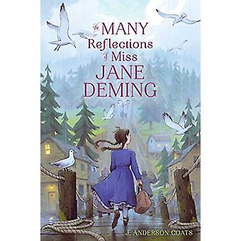 The Many Reflections of Miss Jane Deming by J Anderson Coats - 978148