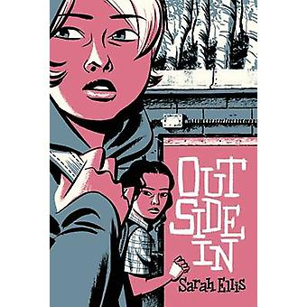 Outside in by Sarah Ellis - 9781554983681 Book