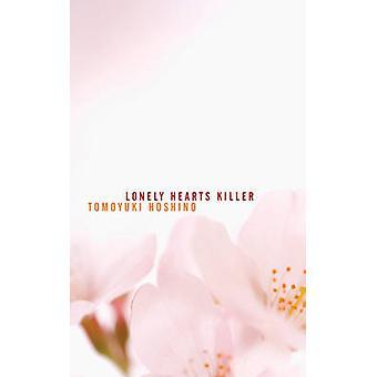 Lonely Hearts Killer by Tomoyuki Hoshino - 9781604860849 Book