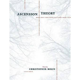 Ascension Theory by Christopher Bolin - 9781609381950 Book
