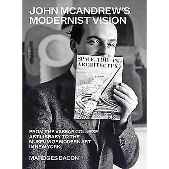 John McAndrew's Modernist Vision - From the Vassar College Art Library