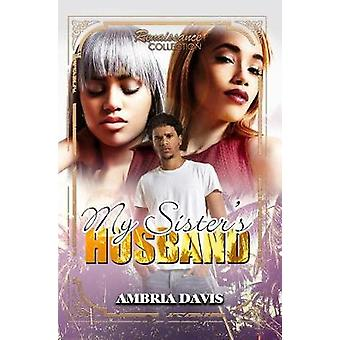 My Sister's Husband - Renaissance Collection by Ambria Davis - 9781622