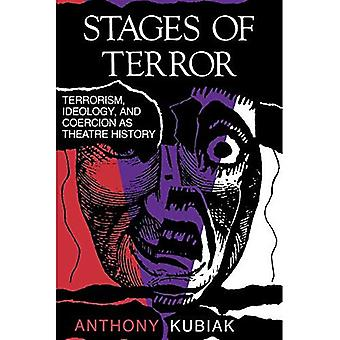 Stadier av terror: terrorisme, ideologi og tvang som teaterhistorie (A Midland Book)
