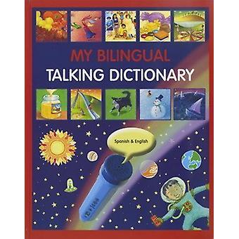 My Bilingual Talking Dictionary in Spanish and English - 978184611613