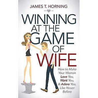 Vincere al gioco della moglie - come fare la tua donna Love You - Want Y