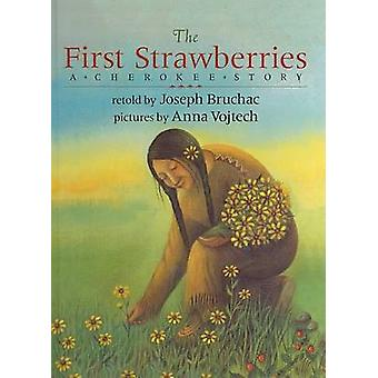 The First Strawberries - A Cherokee Story by Joseph Bruchac - Anna Voj